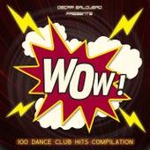 Oscar Salguero presents WOW! (100 Dance Club Hits) by Various Artists