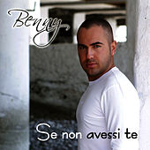 Se non avessi te by Benny