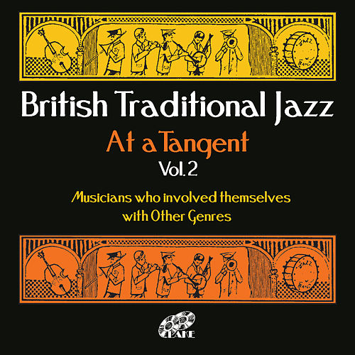 British Traditional Jazz, At A Tangent, Vol. 2 by Various Artists