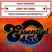 Rock Your Baby (Digital 45) by Jimmy Bo Horne