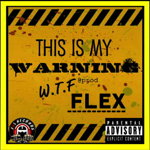 This is my warning by Flex