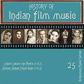 History of Indian Film Music: Janam Janam Ke Phere (1957), Jhanak Jhanak Payal Baje (1955), Vol.  25 by Various Artists