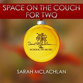 Space On the Couch for Two by Sarah McLachlan