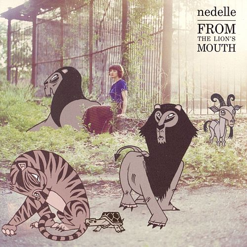 From The Lion's Mouth by Nedelle