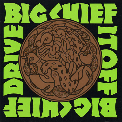 Drive It Off by Big Chief