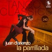 Tango Classics 243: La Parrillada by Juan D'Arienzo