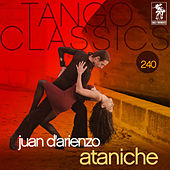 Tango Classics 240: Ataniche by Various Artists