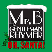 Oh, Santa! - Single by Mr.B The Gentleman Rhymer