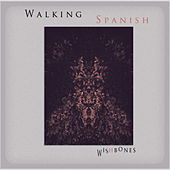 Wishbones by Walking Spanish
