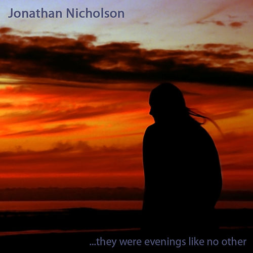 They Were Evenings Like No Other by Jonathan Nicholson