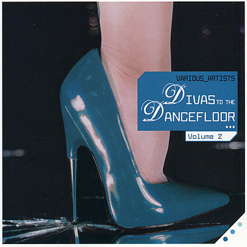 Divas to the Dancefloor, Vol. 2 by Various Artists
