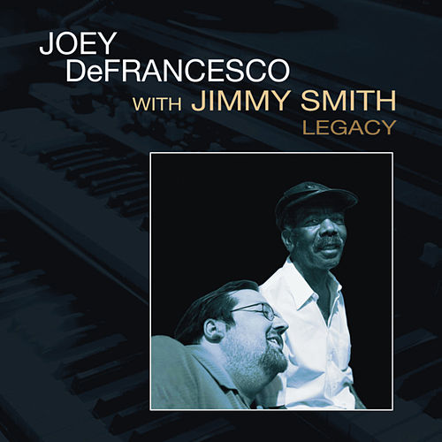 Legacy by Joey DeFrancesco