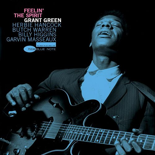Feelin' the Spirit [RVG Edition] by Grant Green