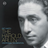 Get Happy: The Arlen Centennial Celebration by Various Artists