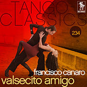 Tango Classics 234: Valsecito Amigo by Various Artists