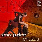 Tango Classics 218: Chuzas by Osvaldo Pugliese