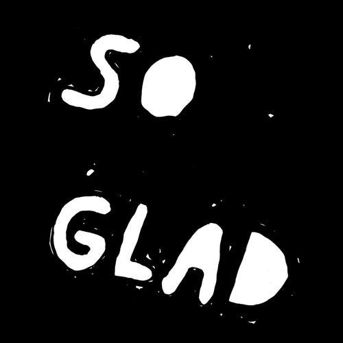 So Glad by Julius Steinhoff