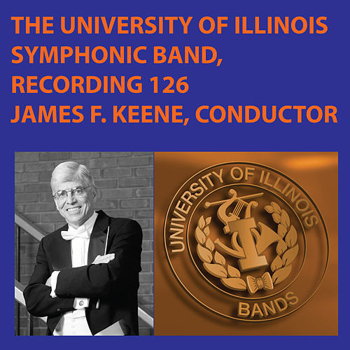 University of Illinois Symphonic Band Recording #126 by University Of Illinois Symphonic Band