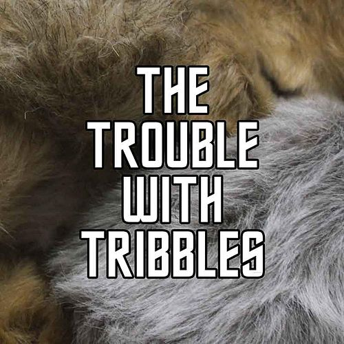 The Trouble With Tribbles by Five Year Mission