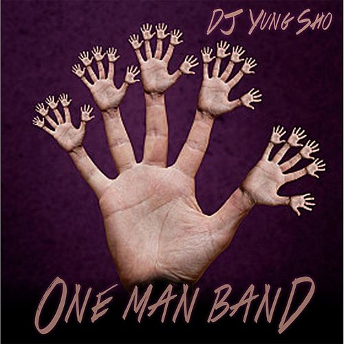 One Man Band by DJ Yung Sho