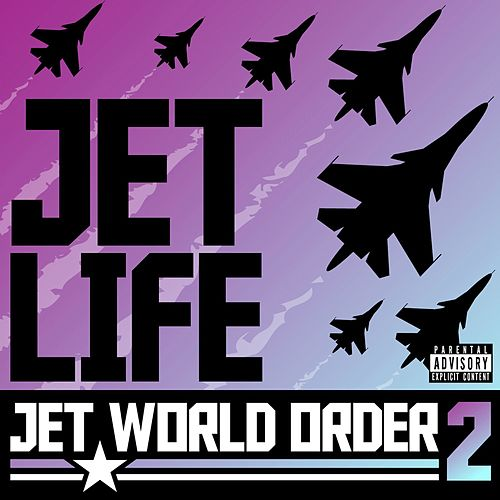 Jet World Order 2 by Jet Life