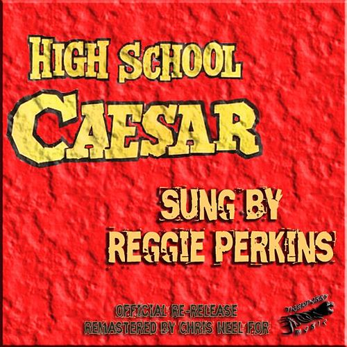 High School Caesar (feat. John Neel Combo) by Reggie Perkins