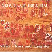Africa - Tears and Laughter by Abdullah Ibrahim