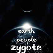 Zygote by Earth People