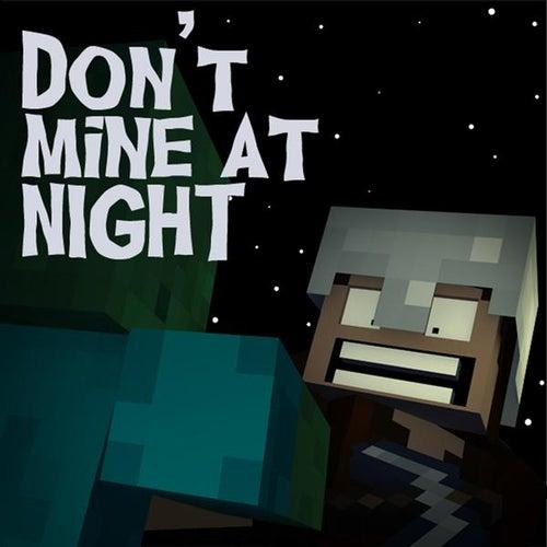 Don't Mine At Night - Minecraft Parody by Brad Knauber