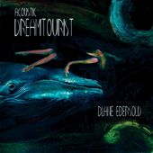 Acoustic Dreamtourist by Blane Ebersold
