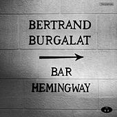 Bar Hemingway (Version radio) - Single by Bertrand Burgalat