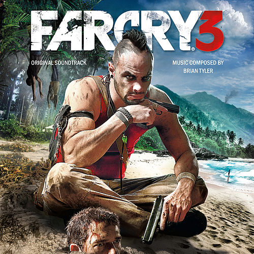 Far Cry 3 (Original Game Soundtrack) by Brian Tyler