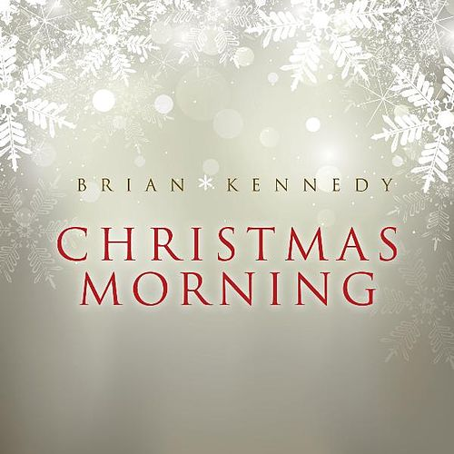 Christmas Morning by Brian Kennedy