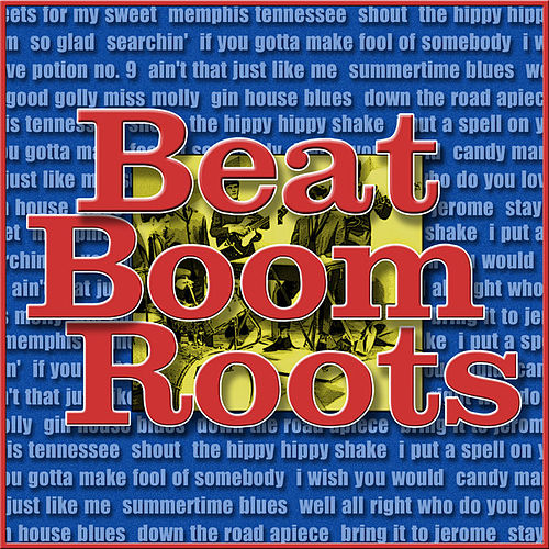 Beat Boom Roots: Records That Inspired the British Groups of the 60s by Various Artists