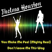 You Make Me Feel Mighty Real by Thelma Houston