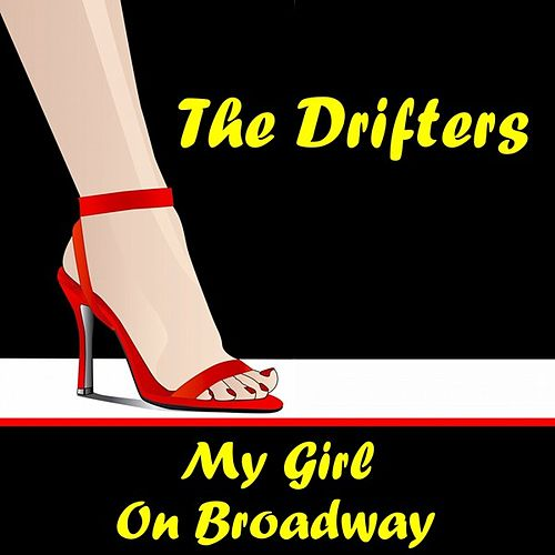 My Girl by The Drifters