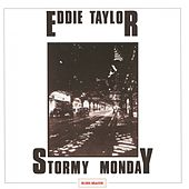 Stormy Monday by Eddie Taylor