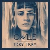 Ticky Ticky by Owlle