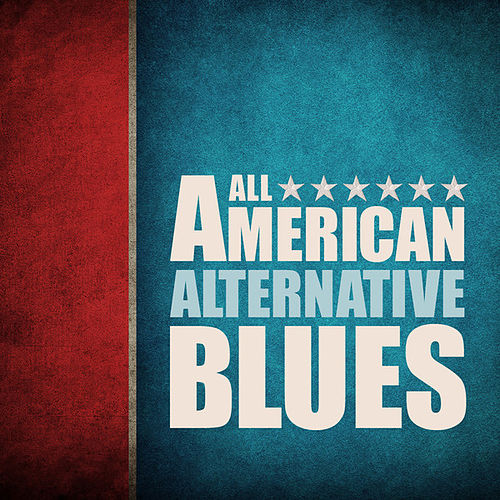 All American Alternative Blues by Various Artists