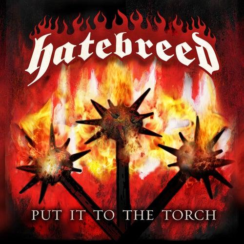 Put It To The Torch von Hatebreed