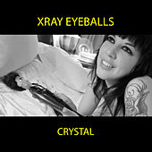 Crystal by Xray Eyeballs