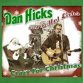 Crazy For Christmas by Dan Hicks