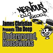 Underground / House Works by James Christian