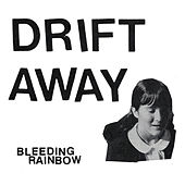 Drift Away by Bleeding Rainbow
