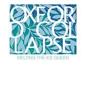 Melting the Ice Queen by Oxford Collapse