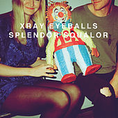 Splendor Squalor by Xray Eyeballs