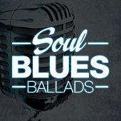 Soul Blues Ballads by Various Artists