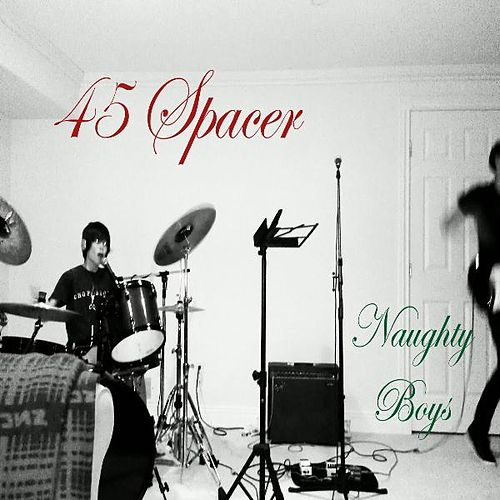 Naughty Boys by 45 Spacer
