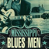 Mississippi Blues Men by Various Artists