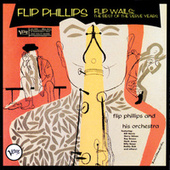 Flip Wails: The Best Of The Verve Years by Flip Phillips